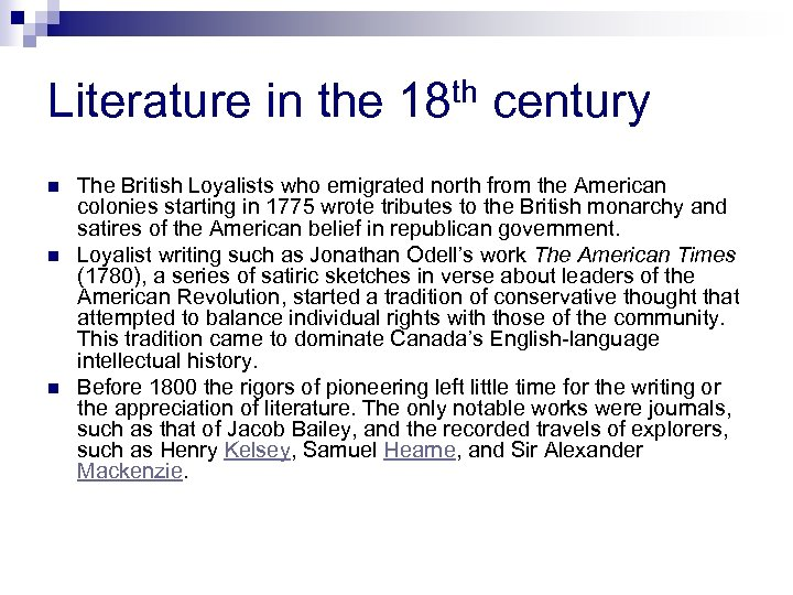 Literature in the 18 th century n n n The British Loyalists who emigrated