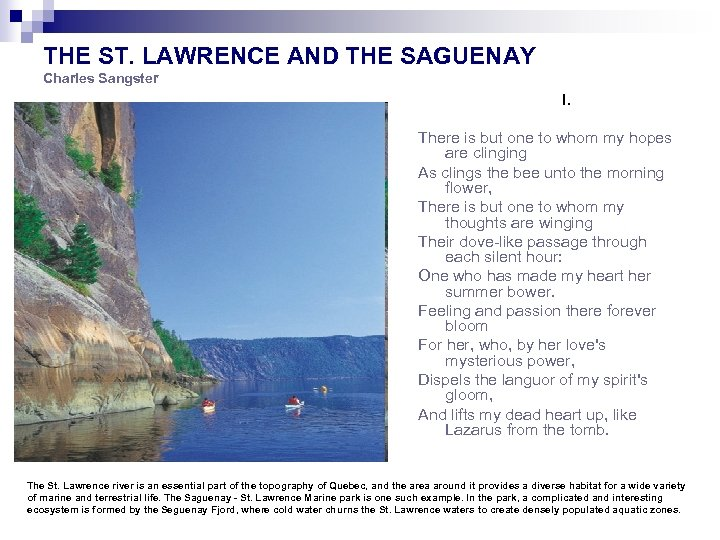 THE ST. LAWRENCE AND THE SAGUENAY Charles Sangster I. There is but one to