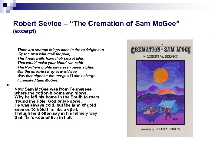 """Robert Sevice – """"The Cremation of Sam Mc. Gee"""" (excerpt) There are strange things"""