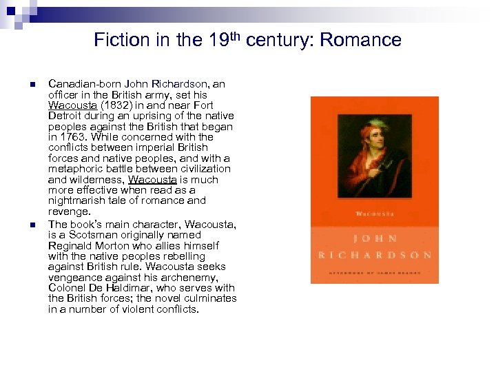 Fiction in the 19 th century: Romance n n Canadian-born John Richardson, an officer