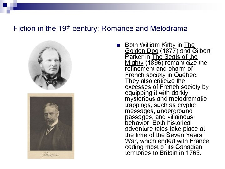Fiction in the 19 th century: Romance and Melodrama n Both William Kirby in