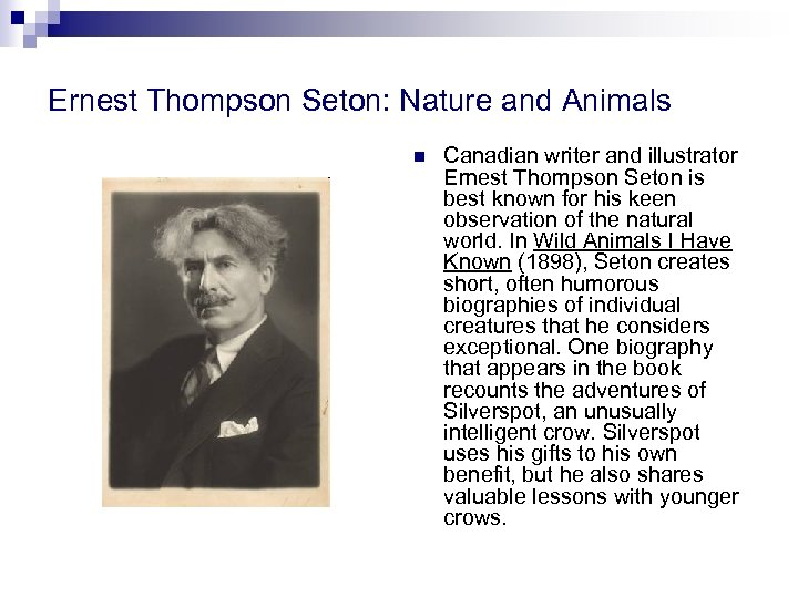 Ernest Thompson Seton: Nature and Animals n Canadian writer and illustrator Ernest Thompson Seton