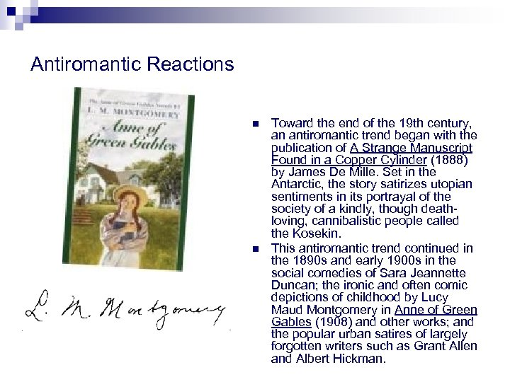 Antiromantic Reactions n n Toward the end of the 19 th century, an antiromantic