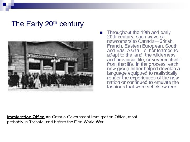 The Early 20 th century n Throughout the 19 th and early 20 th