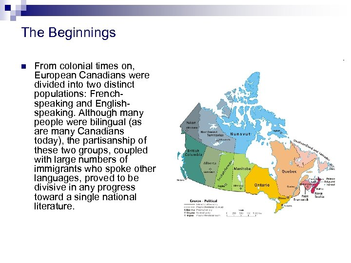 The Beginnings n From colonial times on, European Canadians were divided into two distinct