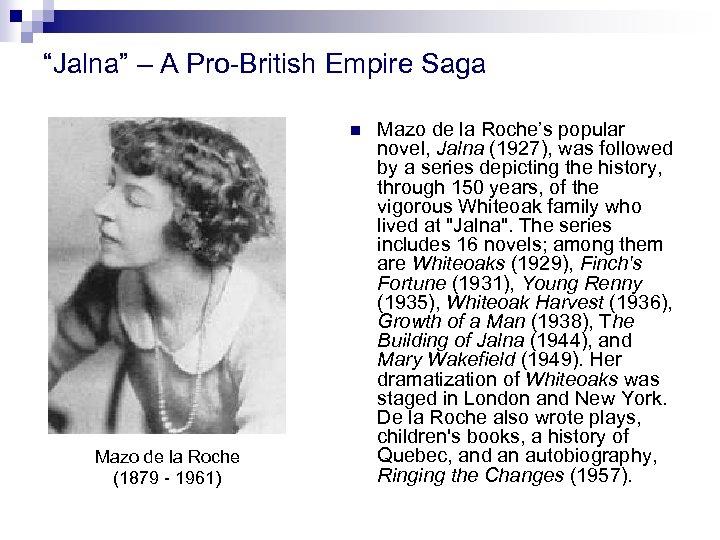 """""""Jalna"""" – A Pro-British Empire Saga n Mazo de la Roche (1879 - 1961)"""