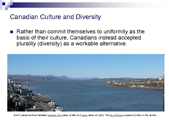 Canadian Culture and Diversity n Rather than commit themselves to uniformity as the basis