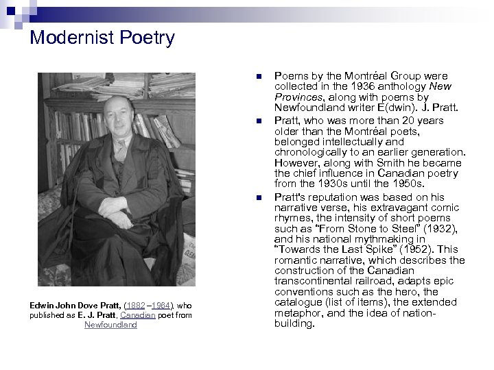 Modernist Poetry n n n Edwin John Dove Pratt, (1882 – 1964), who published