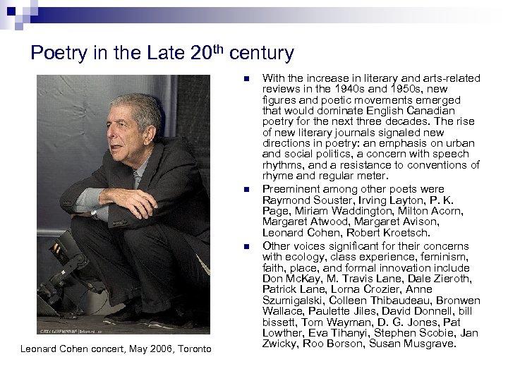Poetry in the Late 20 th century n n n Leonard Cohen concert, May