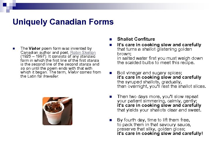 Uniquely Canadian Forms n n The Viator poem form was invented by Canadian author