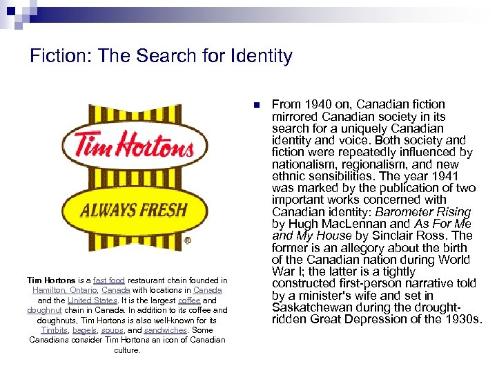 Fiction: The Search for Identity n Tim Hortons is a fast food restaurant chain
