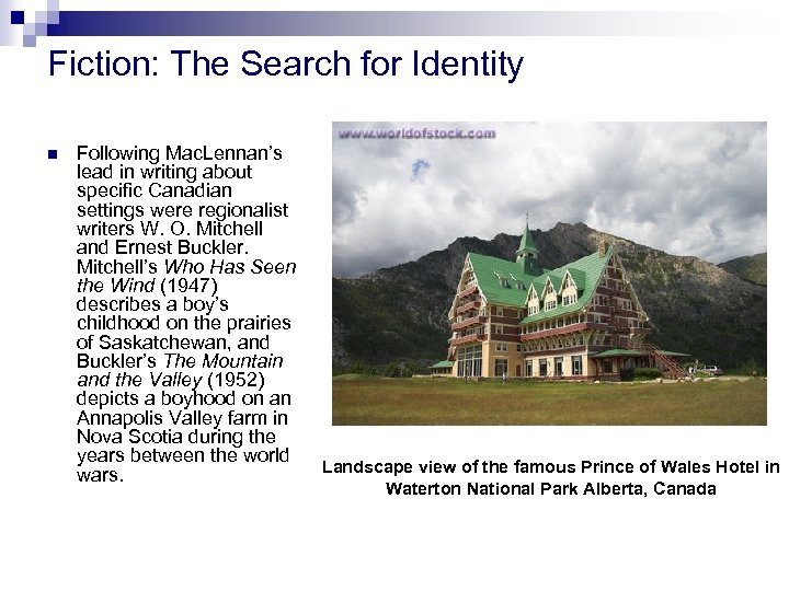 Fiction: The Search for Identity n Following Mac. Lennan's lead in writing about specific