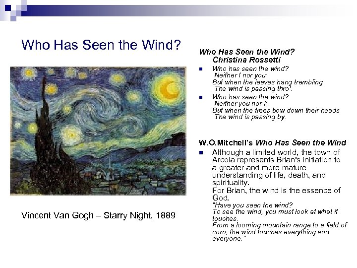 Who Has Seen the Wind? Christina Rossetti n n Who has seen the wind?