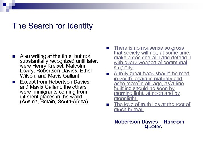 The Search for Identity n n n Also writing at the time, but not