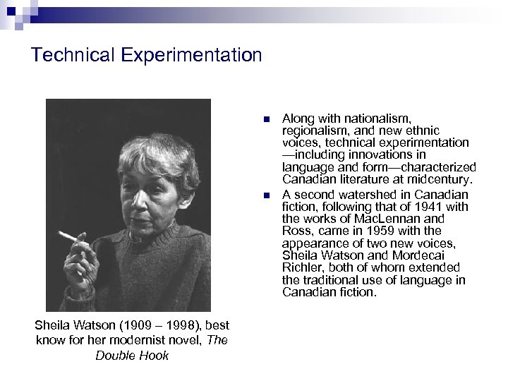 Technical Experimentation n n Sheila Watson (1909 – 1998), best know for her modernist