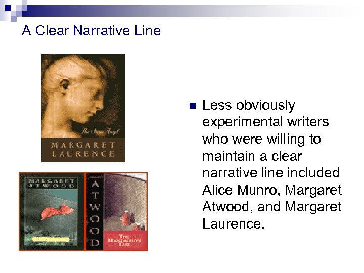 A Clear Narrative Line n Less obviously experimental writers who were willing to maintain