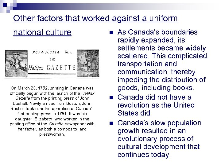 Other factors that worked against a uniform national culture On March 23, 1752, printing