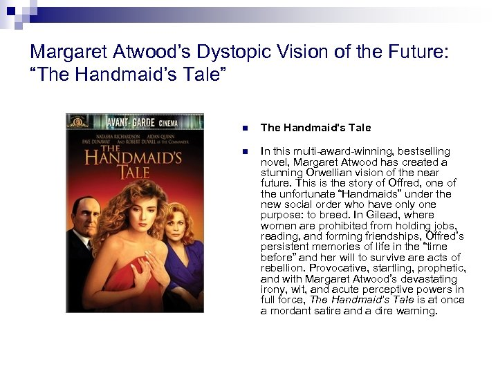 "Margaret Atwood's Dystopic Vision of the Future: ""The Handmaid's Tale"" n The Handmaid's Tale"