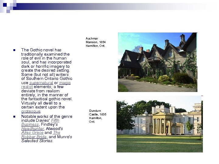 Auchmar Mansion, 1854 Hamilton, Ont. n n The Gothic novel has traditionally examined the