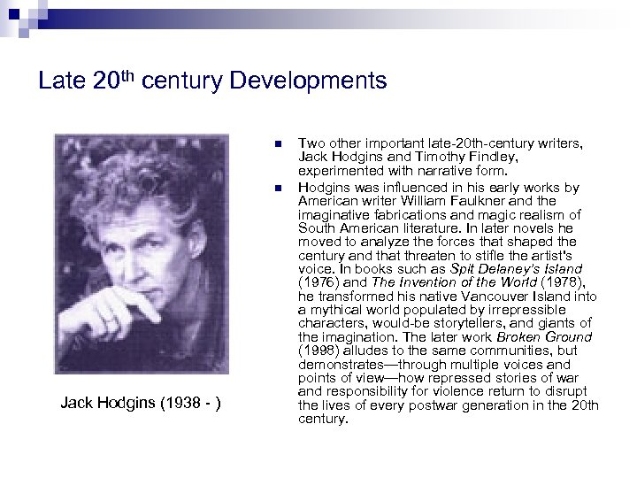 Late 20 th century Developments n n Jack Hodgins (1938 - ) Two other