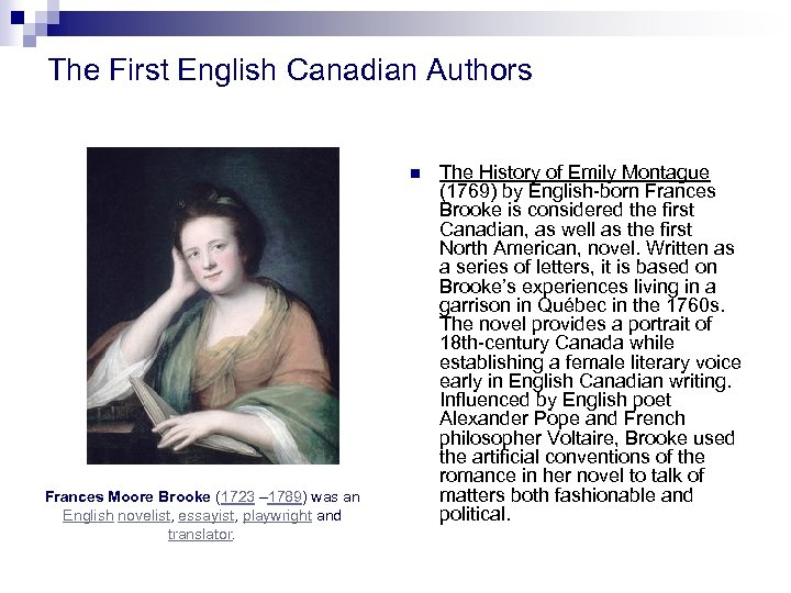 The First English Canadian Authors n Frances Moore Brooke (1723 – 1789) was an