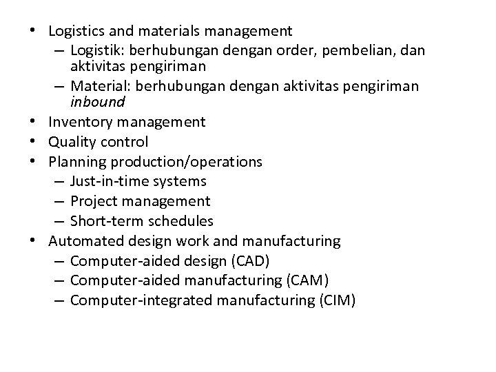 • Logistics and materials management – Logistik: berhubungan dengan order, pembelian, dan aktivitas
