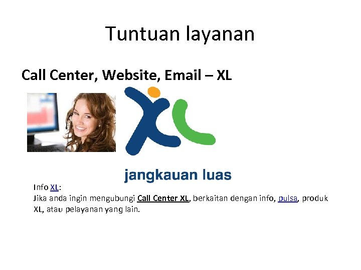 Tuntuan layanan Call Center, Website, Email – XL Info XL: Jika аnԁа ingin mengubungi