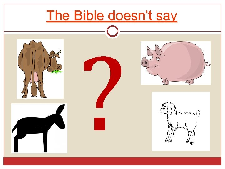 The Bible doesn't say ?