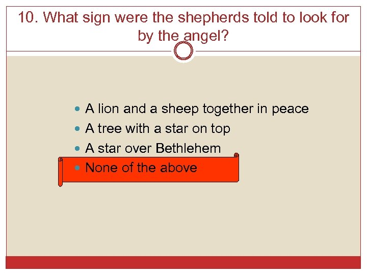 10. What sign were the shepherds told to look for by the angel? A