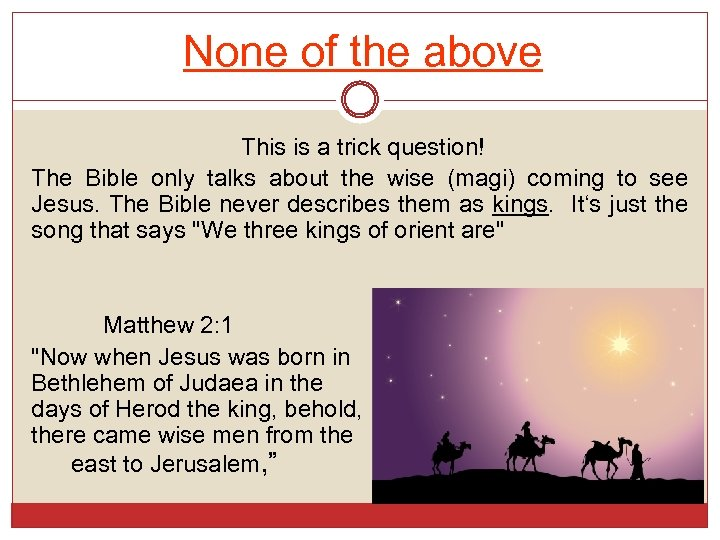 None of the above This is a trick question! The Bible only talks about