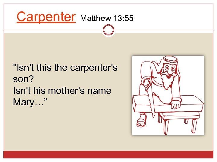 Carpenter Matthew 13: 55
