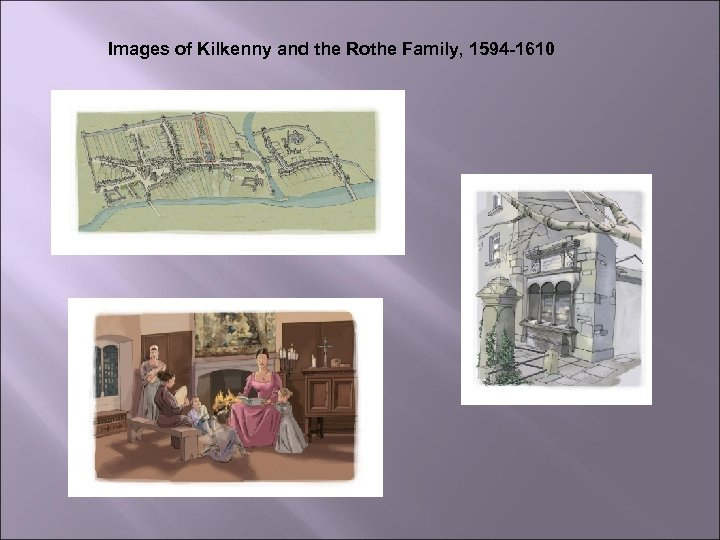Images of Kilkenny and the Rothe Family, 1594 -1610