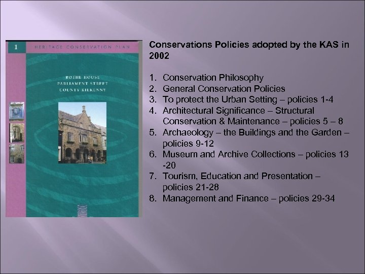 Conservations Policies adopted by the KAS in 2002 1. 2. 3. 4. 5. 6.