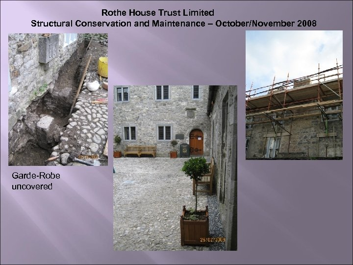 Rothe House Trust Limited Structural Conservation and Maintenance – October/November 2008 Garde-Robe uncovered