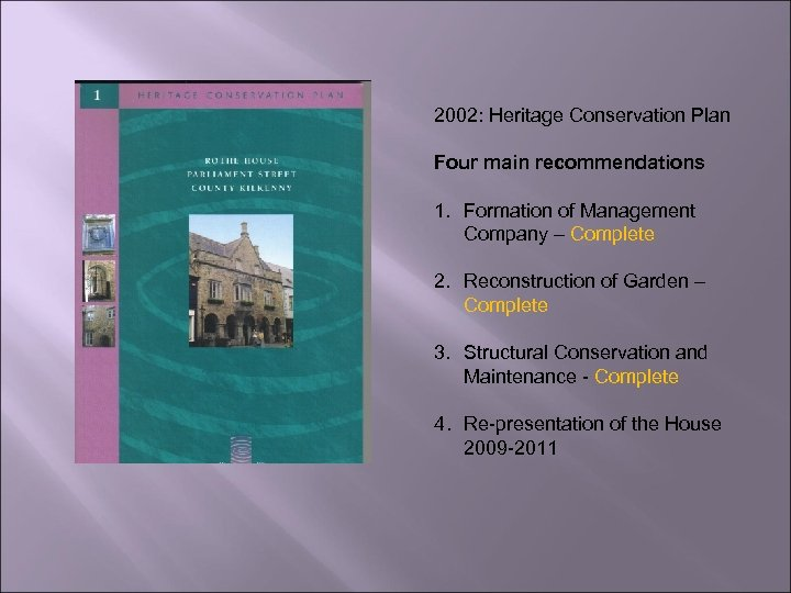 2002: Heritage Conservation Plan Four main recommendations 1. Formation of Management Company – Complete