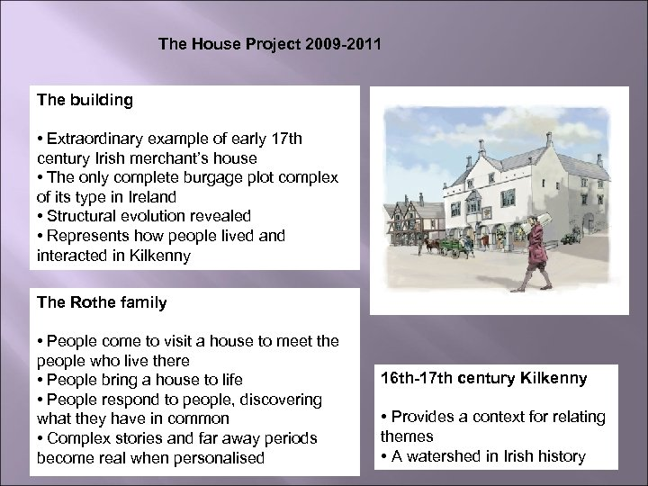 The House Project 2009 -2011 The building • Extraordinary example of early 17 th
