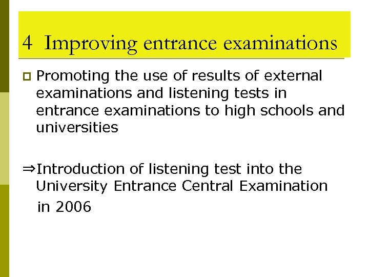 4 Improving entrance examinations p Promoting the use of results of external examinations and
