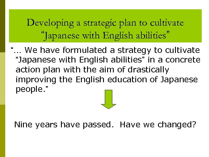 """Developing a strategic plan to cultivate """"Japanese with English abilities"""" """"… We have formulated"""