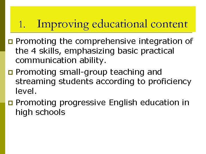 1. Improving educational content Promoting the comprehensive integration of the 4 skills, emphasizing basic