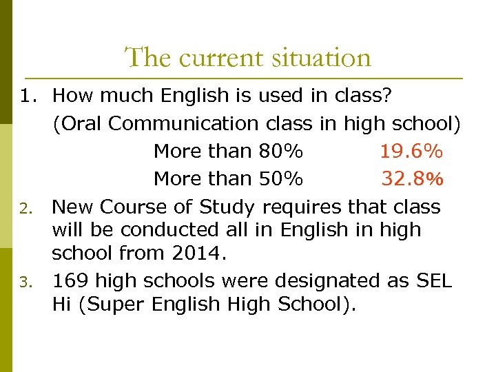 The current situation 1. How much English is used in class? (Oral Communication class