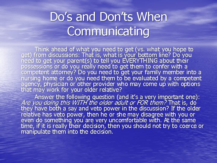 Do's and Don'ts When Communicating Think ahead of what you need to get (vs.