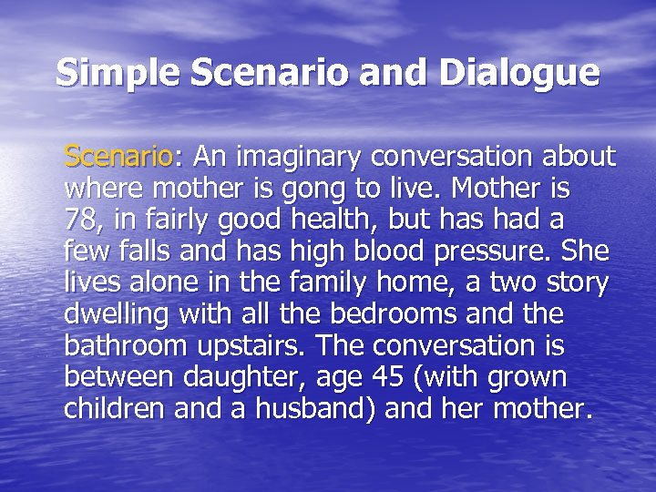 Simple Scenario and Dialogue Scenario: An imaginary conversation about where mother is gong to
