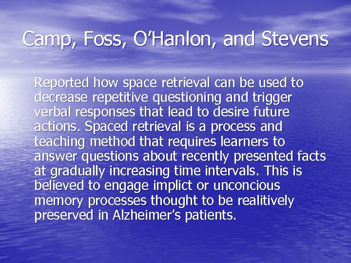 Camp, Foss, O'Hanlon, and Stevens Reported how space retrieval can be used to decrease