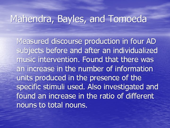 Mahendra, Bayles, and Tomoeda Measured discourse production in four AD subjects before and after