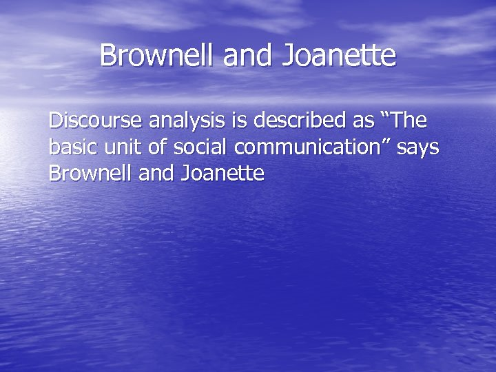 "Brownell and Joanette Discourse analysis is described as ""The basic unit of social communication"""