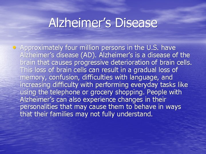 Alzheimer's Disease • Approximately four million persons in the U. S. have Alzheimer's disease