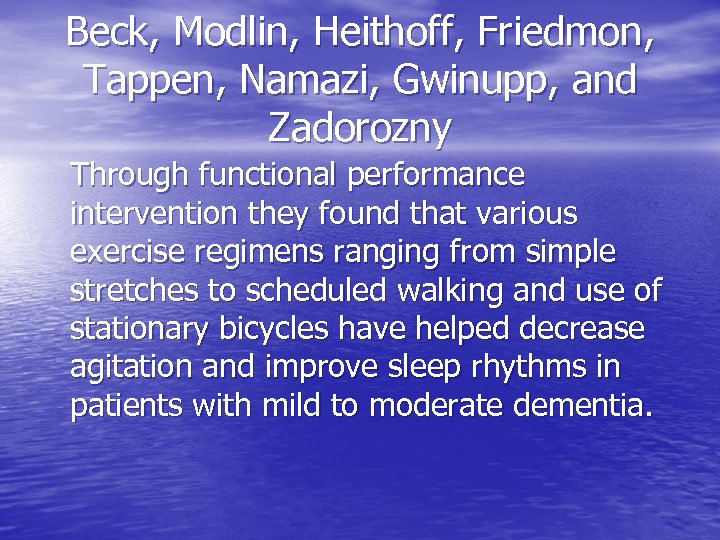 Beck, Modlin, Heithoff, Friedmon, Tappen, Namazi, Gwinupp, and Zadorozny Through functional performance intervention they