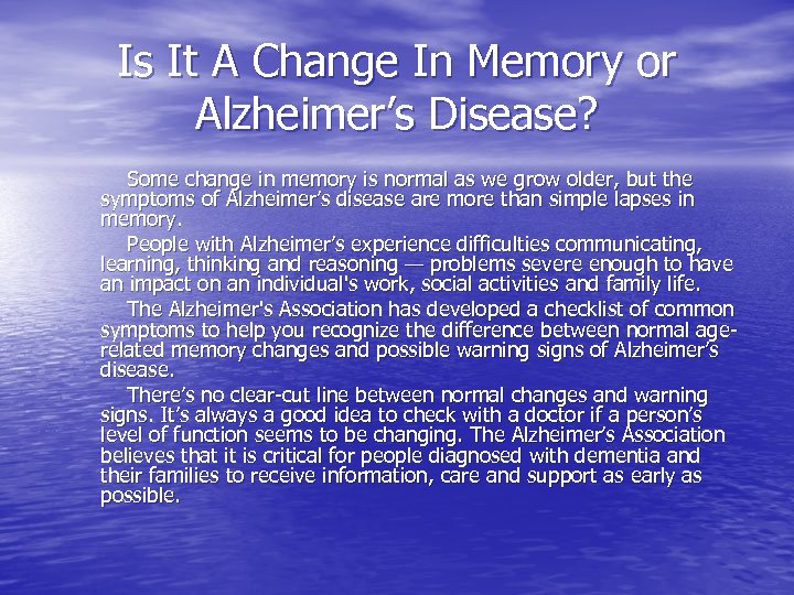 Is It A Change In Memory or Alzheimer's Disease? Some change in memory is