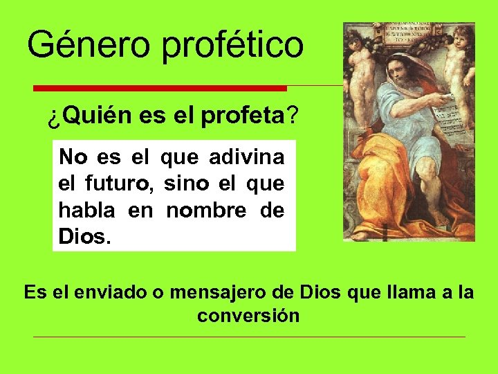 Género profético ¿Quién es el profeta? No es el que adivina el futuro, sino