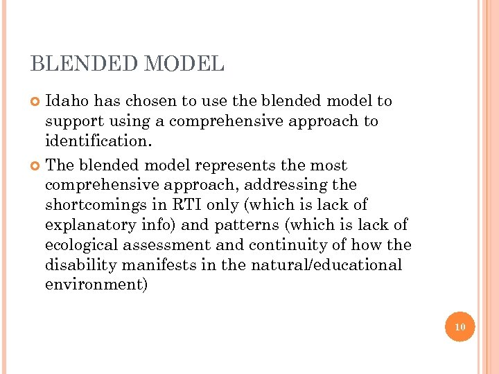 BLENDED MODEL Idaho has chosen to use the blended model to support using a